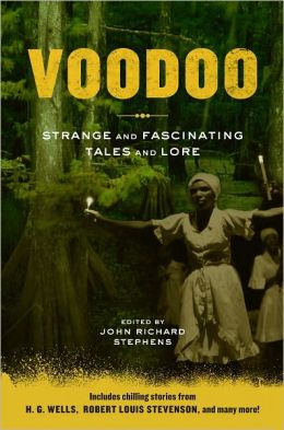 Voodoo: Strange and Fascinating Tales and Lore