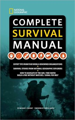 Complete Survival Manual: Expert Tips from the American Red Cross, the U.S. Army, and the Boy and Girl Scouts