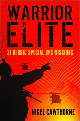 Warrior Elite: 31 Heroic Special Ops Missions