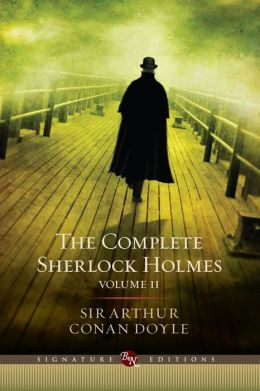 The Complete Sherlock Holmes, Volume II (Barnes & Noble Signature Editions)