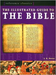 The Illustrated Guide to the Bible (Reference Classics Series)