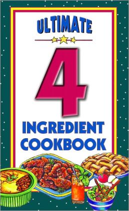 Ultimate 4 Ingredient Cookbook
