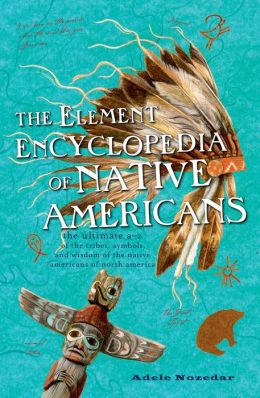 Element Encyclopedia of Native Americans