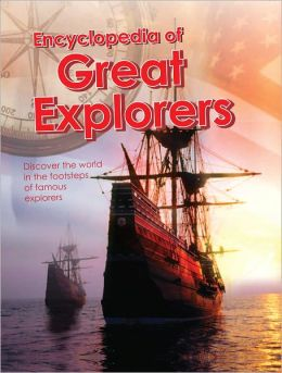 Great Explorers Encyclopedia
