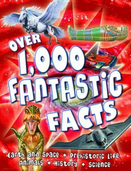 Over 1000 Fantastic Facts!