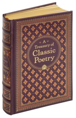 A Treasury of Classic Poetry (Barnes & Noble Collectible Editions)