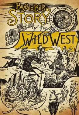Buffalo Bill's Story of the Wild West