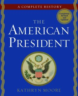 The American President: A Complete History