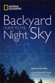 Book Cover Image. Title: Backyard Guide to the Night Sky, Author: National Geographic