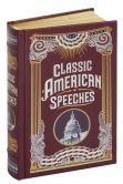 Book Cover Image. Title: Classic American Speeches (Barnes & Noble Collectible Editions), Author: Various Authors