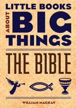 The Bible (Little Books About Big Things)