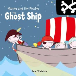Maisey and the Pirates: The Ghost Ship