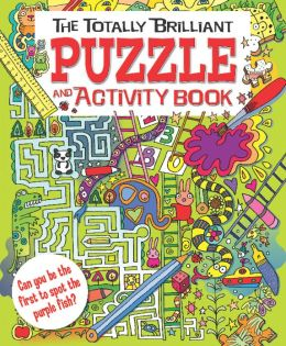 The Totally Brilliant Puzzle and Activity Book