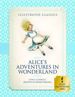Alice's Adventures in Wonderland (Illustrated Classics for Children)