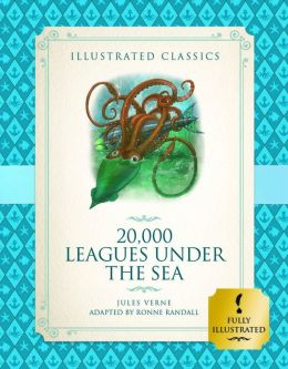 20,000 Leagues Under the Sea (Illustrated Classics for Children)