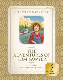 The Adventures of Tom Sawyer (Illustrated Classics for Children)