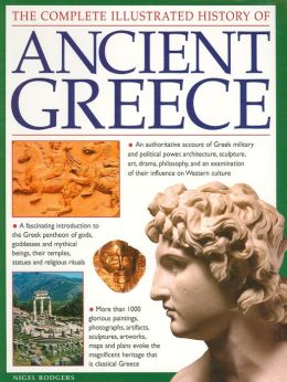 The Complete Illustrated History of Ancient Greece