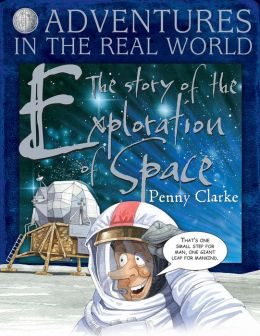 Adventures in the Real World: The Story of Exploration of Space