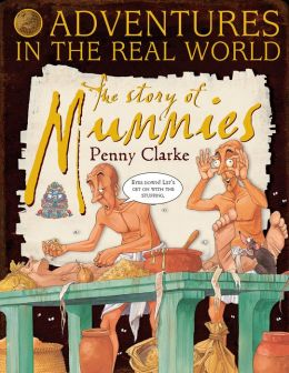 Adventures in the Real World: The Story of Mummies