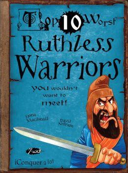 Top Ten Worst Ruthless Warriors