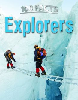 100 Facts: Explorers
