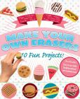Book Cover Image. Title: Make Your Own Erasers, Author: L.J. Tracosas