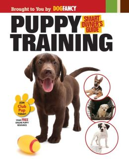 Smart Owner's Guide: Puppy Training