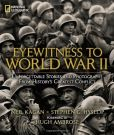 Book Cover Image. Title: Eyewitness to World War II:  Unforgettable Stories and Photographs From History's Greatest Conflict, Author: Neil Kagan