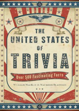 The United States of Trivia: Over 500 Fascinating Facts