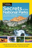 Book Cover Image. Title: Secrets of the National Parks:  The Experts' Guide to the Best Experiences Beyond the Tourist Trail, Author: National Geographic