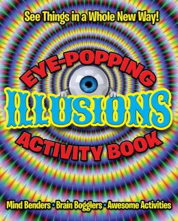Eye-Popping Illusions Activity Book
