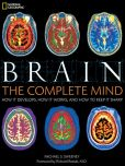 Book Cover Image. Title: Brain:  The Complete Mind: How It Develops, How It Works, and How to Keep It Sharp, Author: Michael S. Sweeney