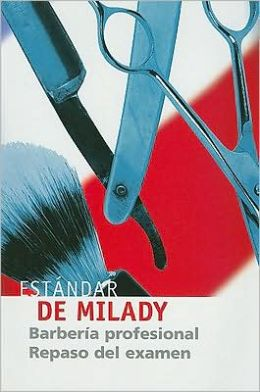 Exam Review for Milady's Standard Professional Barbering (Spanish): Spanish Exam Review