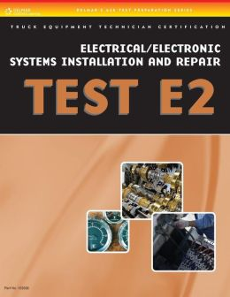 ASE Test Preparation - Truck Equipment Series: Electrical/Electronic Systems Installation and Repair, E2