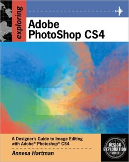 Exploring Adobe Photoshop CS4