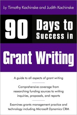 90 Days to Success in Grant Writing