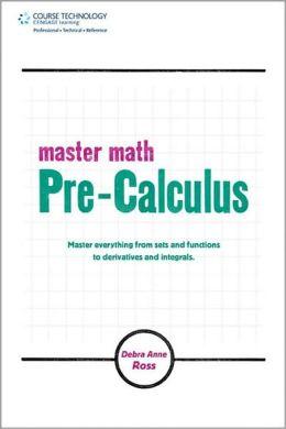 Master Math: Pre-Calculus: Pre-Calculus