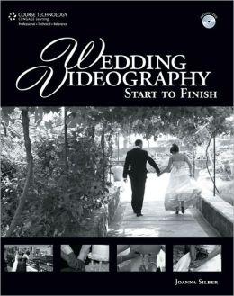 Wedding Videography Start to Finish: Start to Finish