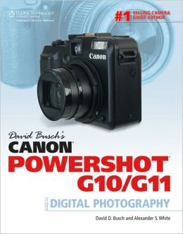 David Busch's Canon Powershot G10/G11: Guide to Digital Photography