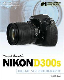 David Busch's Nikon D300s Guide to Digital SLR Photography