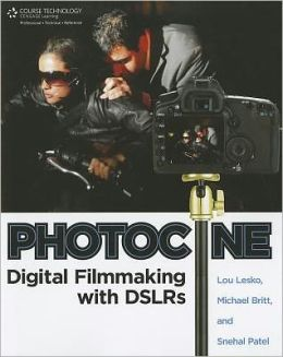 Photocine: Digital Filmmaking with DSLRs