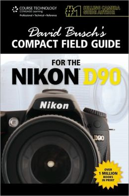 David Busch's Compact Field Guide for the Nikon D90