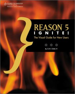 Reason 5 Ignite!: The Visual Guide for New Users