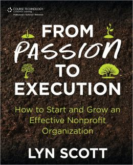 From Passion to Execution: How to Start and Grow an Effective Nonprofit Organization
