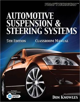 Today's Technichian: Automotive Suspension & Steering Classroom Manual