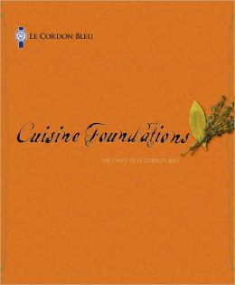 Le Cordon Bleu Cuisine Foundations