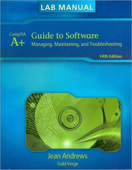 Lab Manual for Andrews' A+ Guide to Software