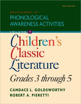Sourcebook of Phonological Awareness Activities, Volume III: Children's Classic Literature, Grades 3 to 5