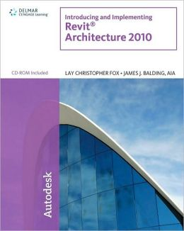 Introducing and Implementing Revit Architecture 2010