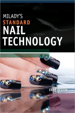 Milady's Standard Nail Technology: Student Exam Review